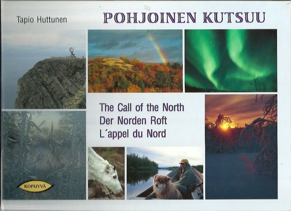 Pohjoinen kutsuu - The call of the North - Der Norden ruft - L'appel du Nord